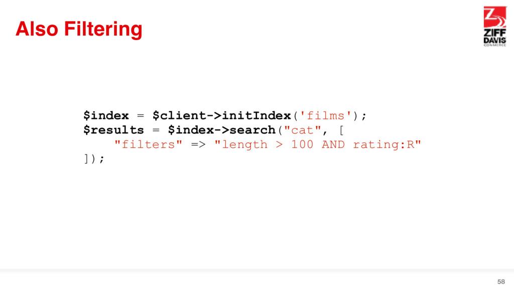 Also Filtering 58 $index = $client->initIndex('...