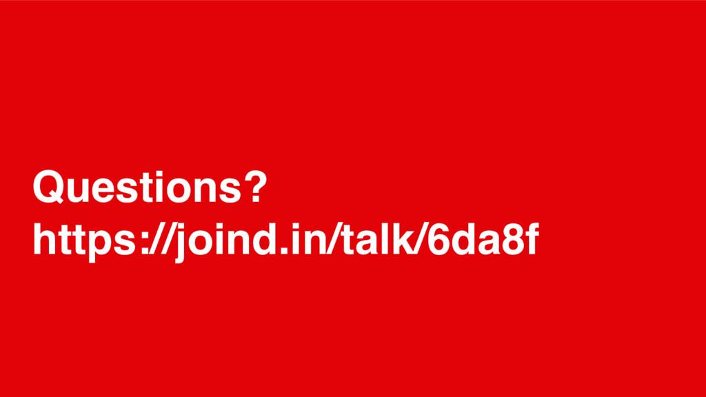 Questions? https://joind.in/talk/6da8f