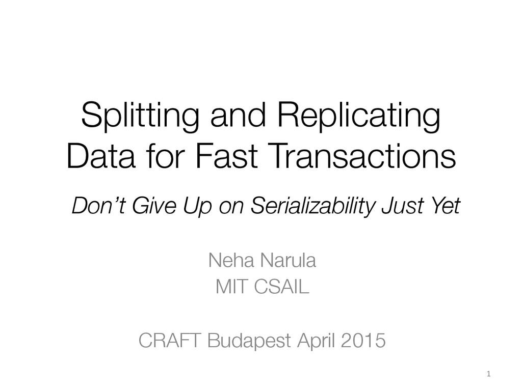 Splitting and Replicating Data for Fast Transac...