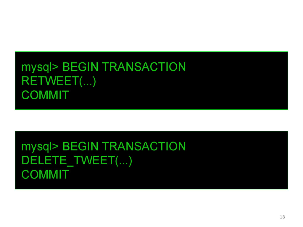 18  mysql> BEGIN TRANSACTION RETWEET(...) CO...