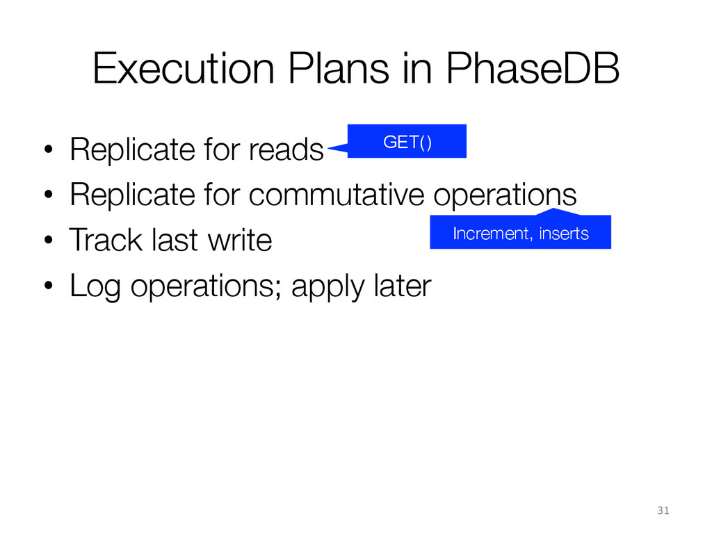Execution Plans in PhaseDB • Replicate for re...