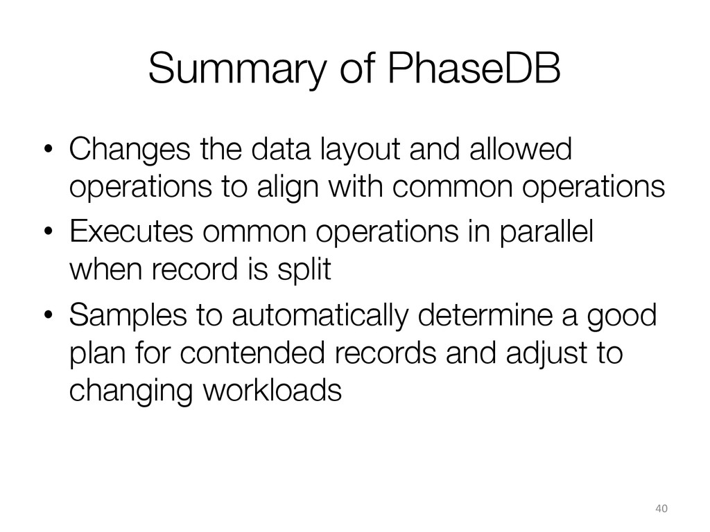 Summary of PhaseDB • Changes the data layout ...