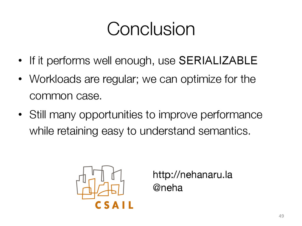 Conclusion • If it performs well enough, use ...
