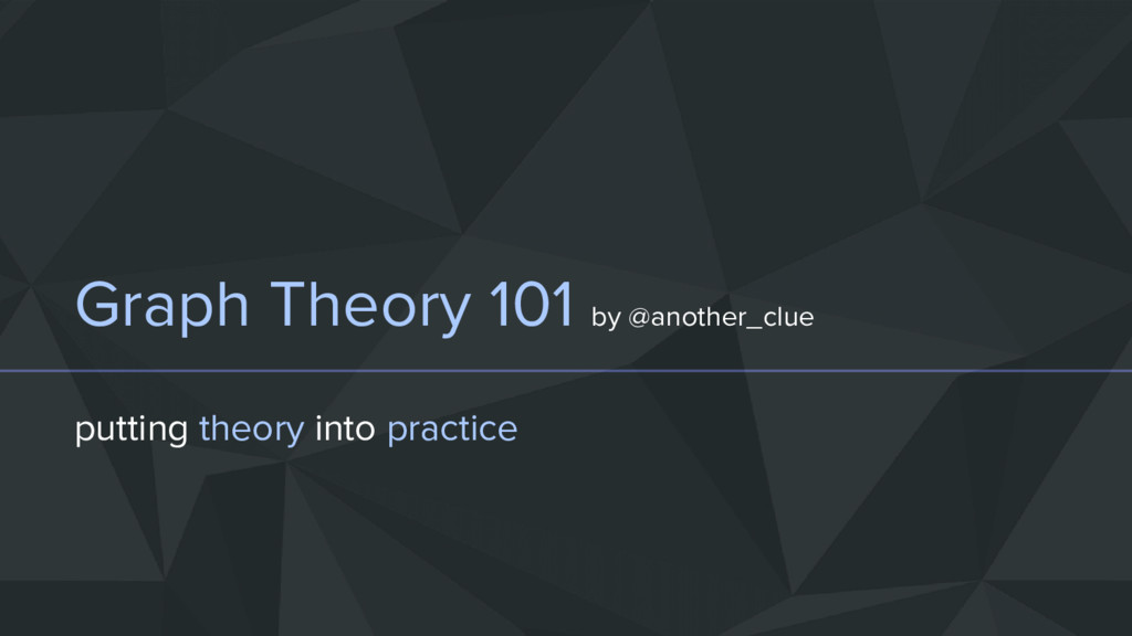 Graph Theory 101 by @another_clue putting theor...