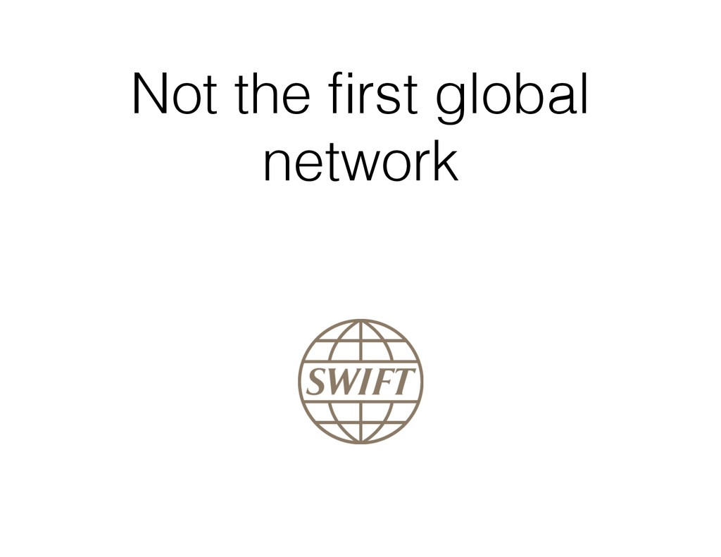 Not the first global network