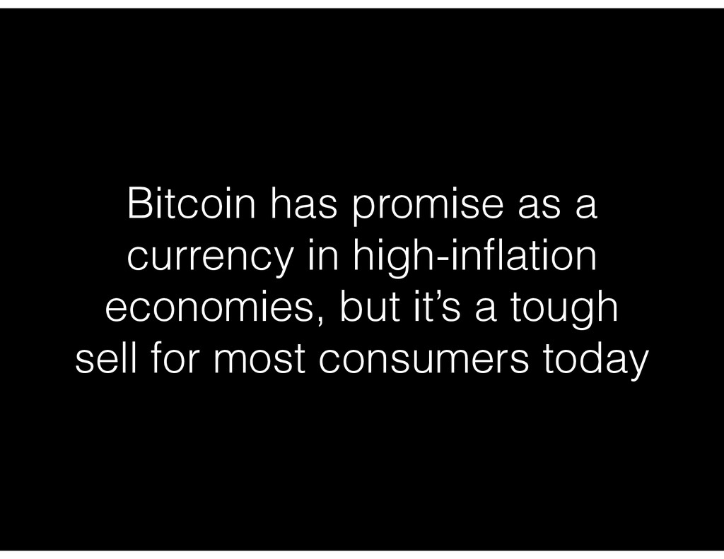 Bitcoin has promise as a currency in high-inflat...