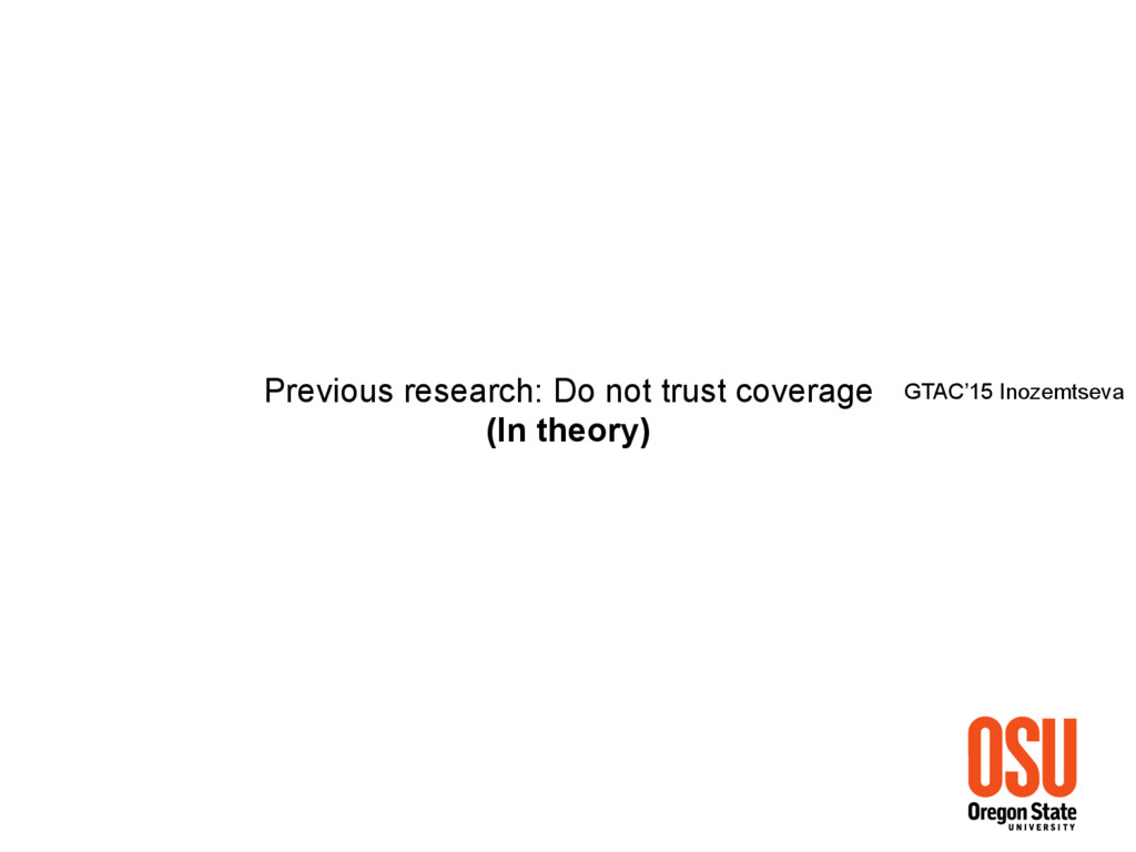 Previous research: Do not trust coverage (In th...