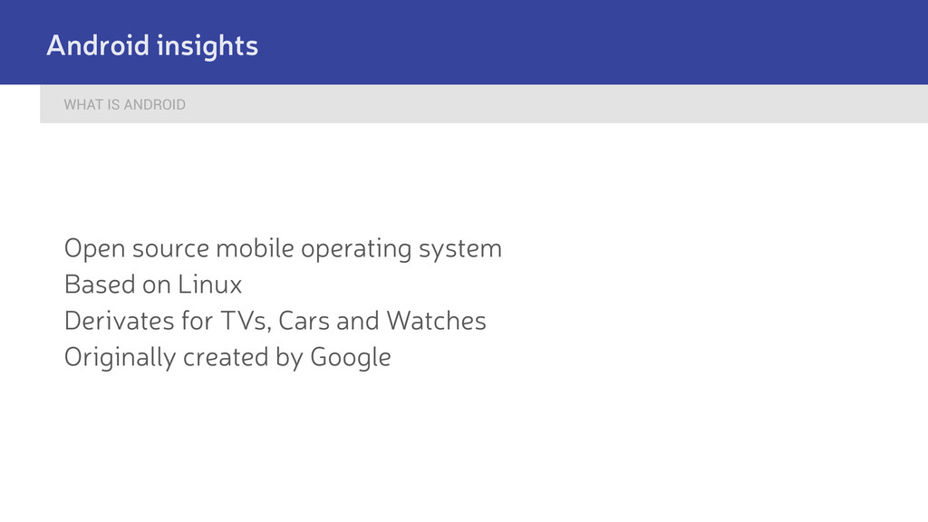 WHAT IS ANDROID Android insights Open source mo...