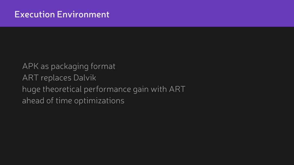 APK as packaging format ART replaces Dalvik hug...
