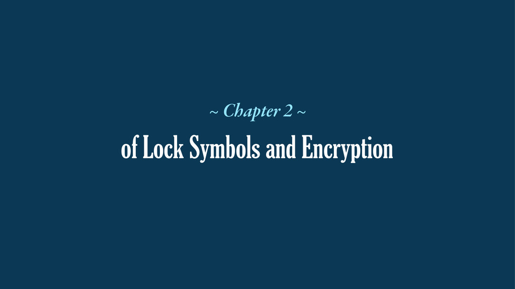 of Lock Symbols and Encryption ~ Chapter 2 ~