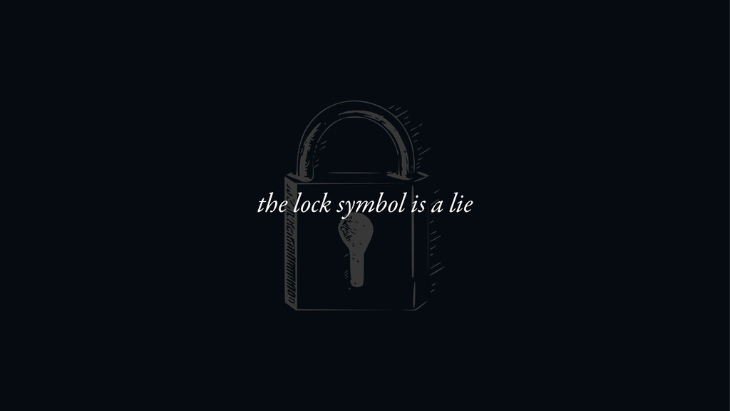 the lock symbol is a lie