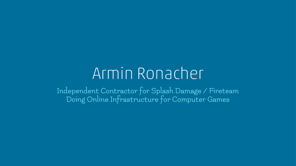 Armin Ronacher Independent Contractor for Splas...