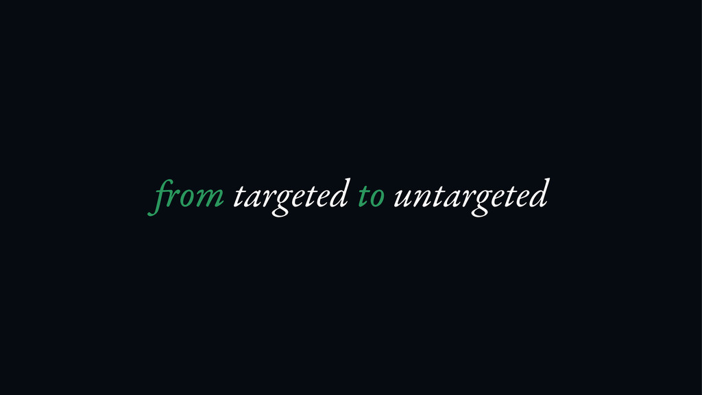 om targeted to untargeted