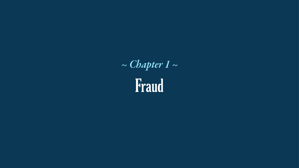Fraud ~ Chapter 1 ~