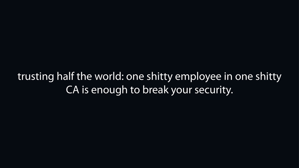 trusting half the world: one shitty employee in...