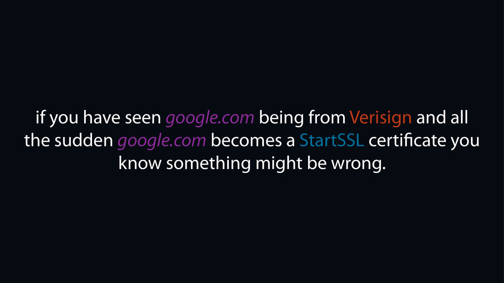 if you have seen google.com being from Verisign...