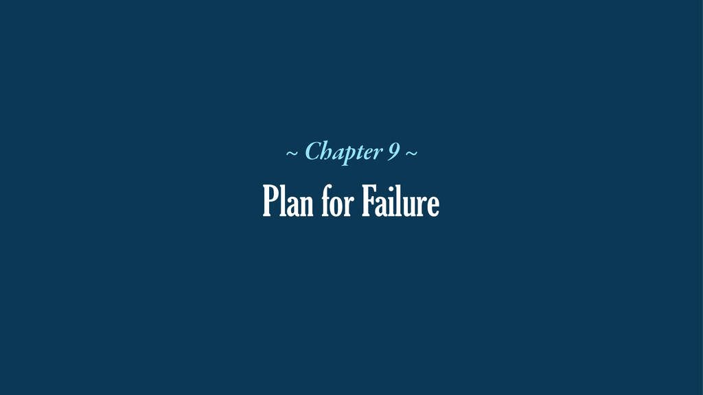 Plan for Failure ~ Chapter 9 ~