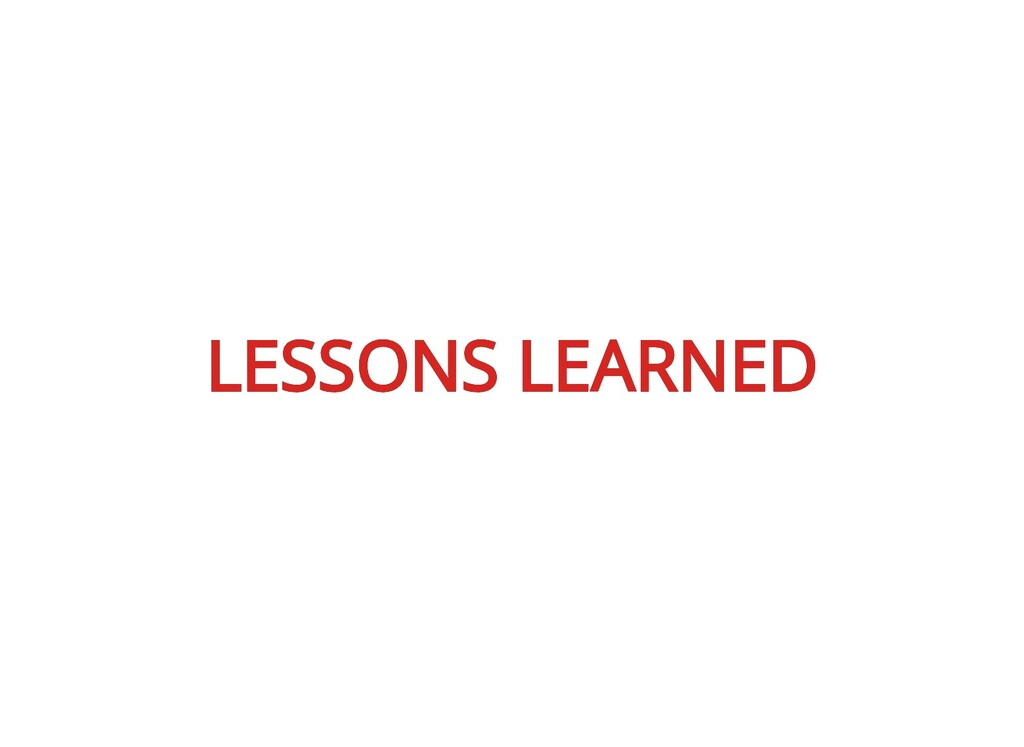 LESSONS LEARNED LESSONS LEARNED