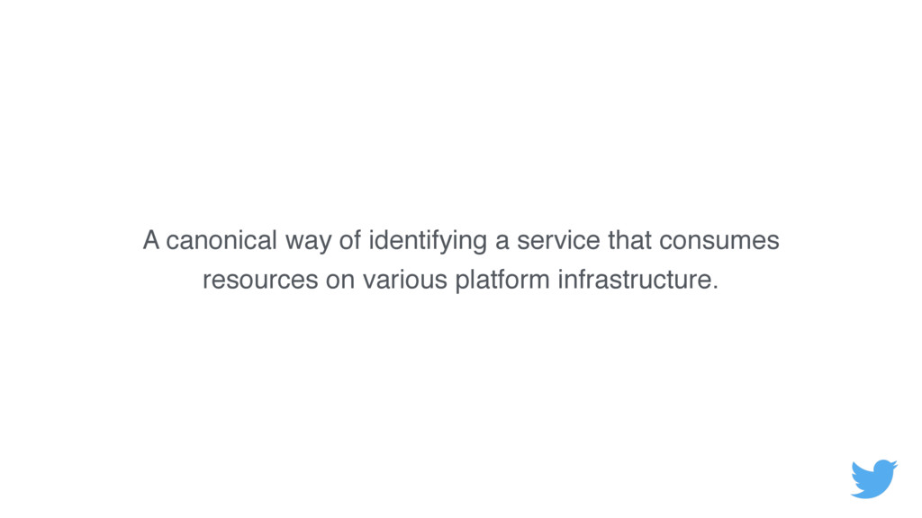 A canonical way of identifying a service that c...