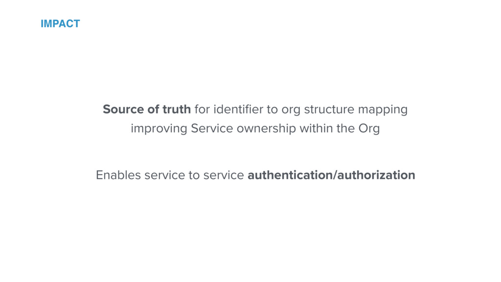 Source of truth for identifier to org structure ...