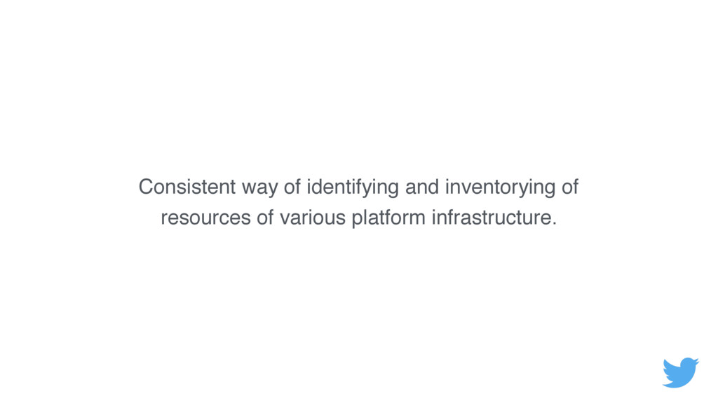 Consistent way of identifying and inventorying ...