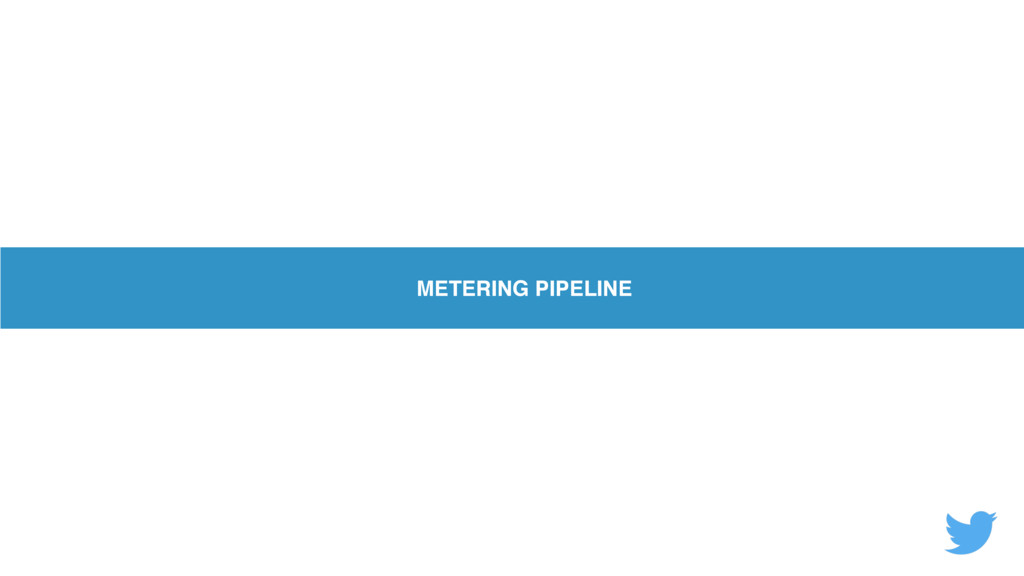 METERING PIPELINE