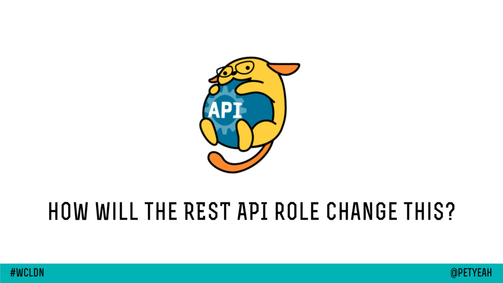 how will the REST API role change this? @petyea...