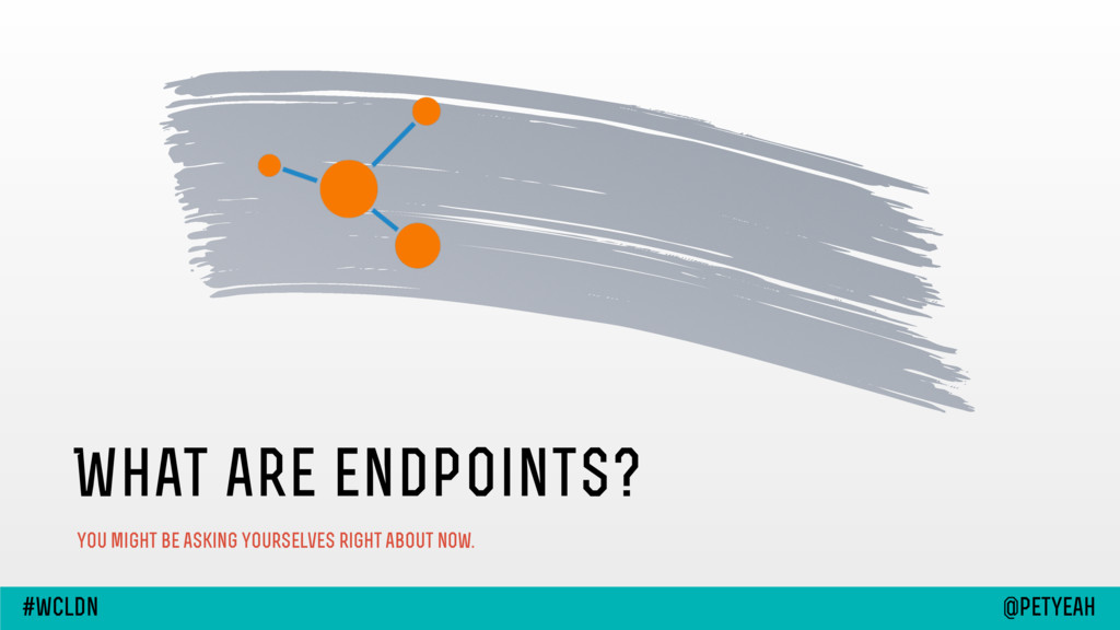 What are endpoints? you might be asking yoursel...
