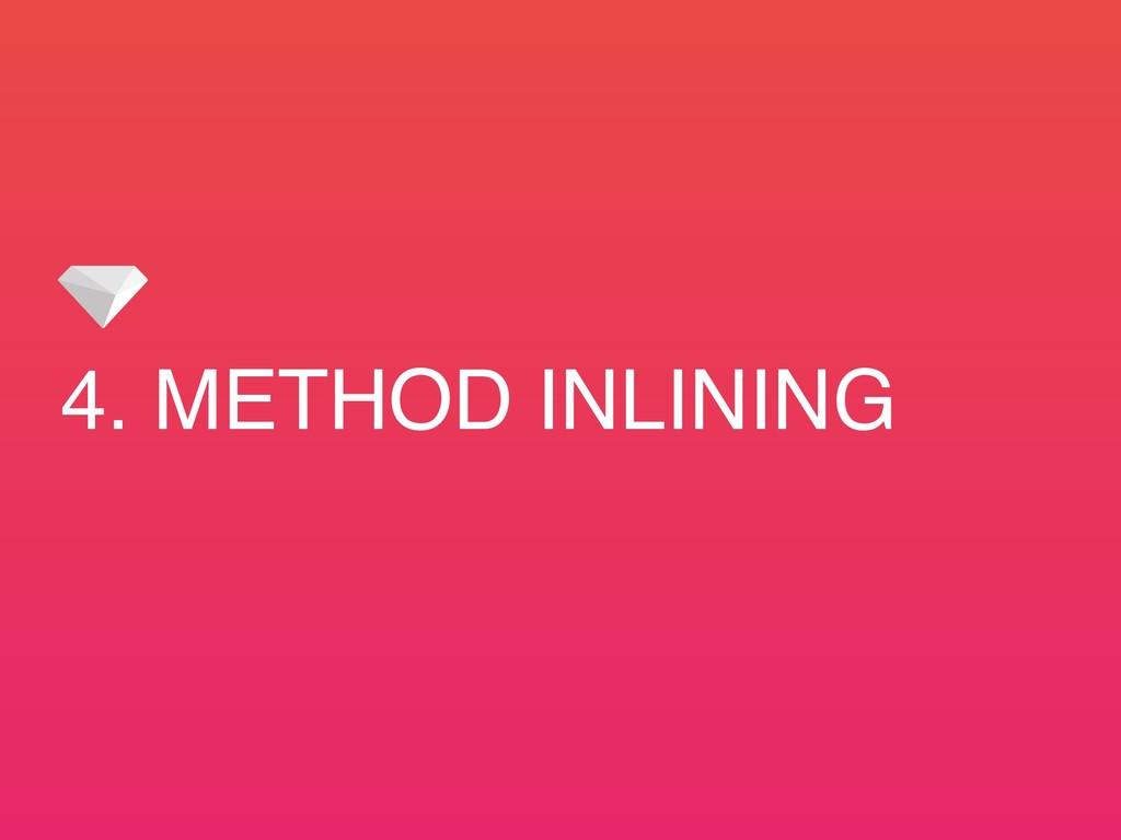 4. METHOD INLINING