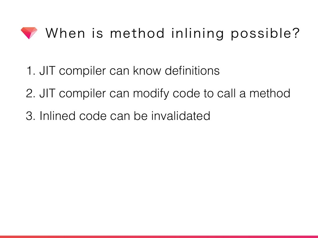1. JIT compiler can know definitions 2. JIT comp...
