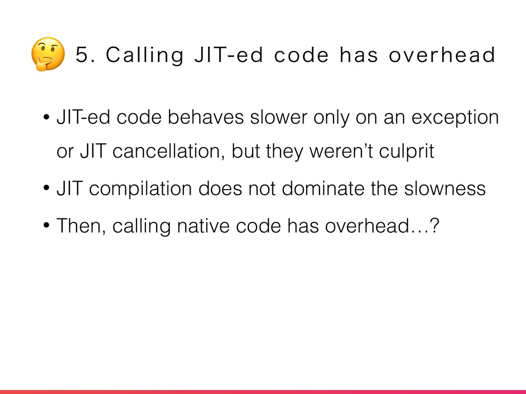 • JIT-ed code behaves slower only on an excepti...