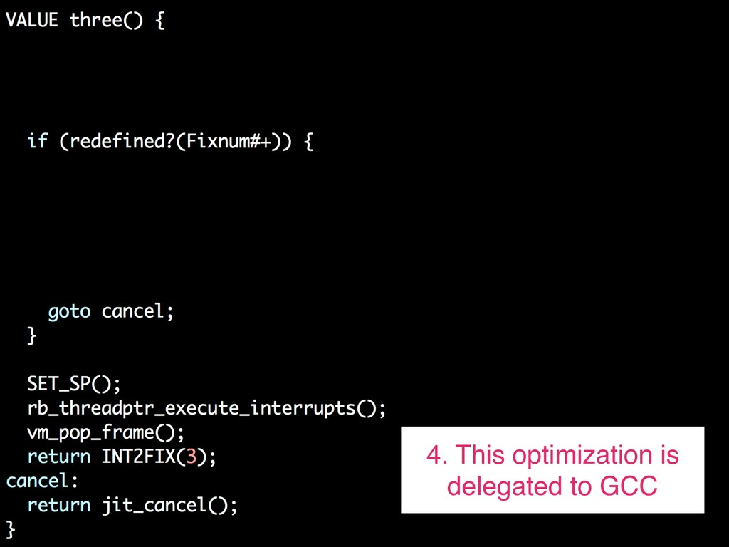 4. This optimization is delegated to GCC