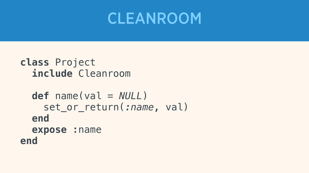 class Project include Cleanroom def name(val = ...