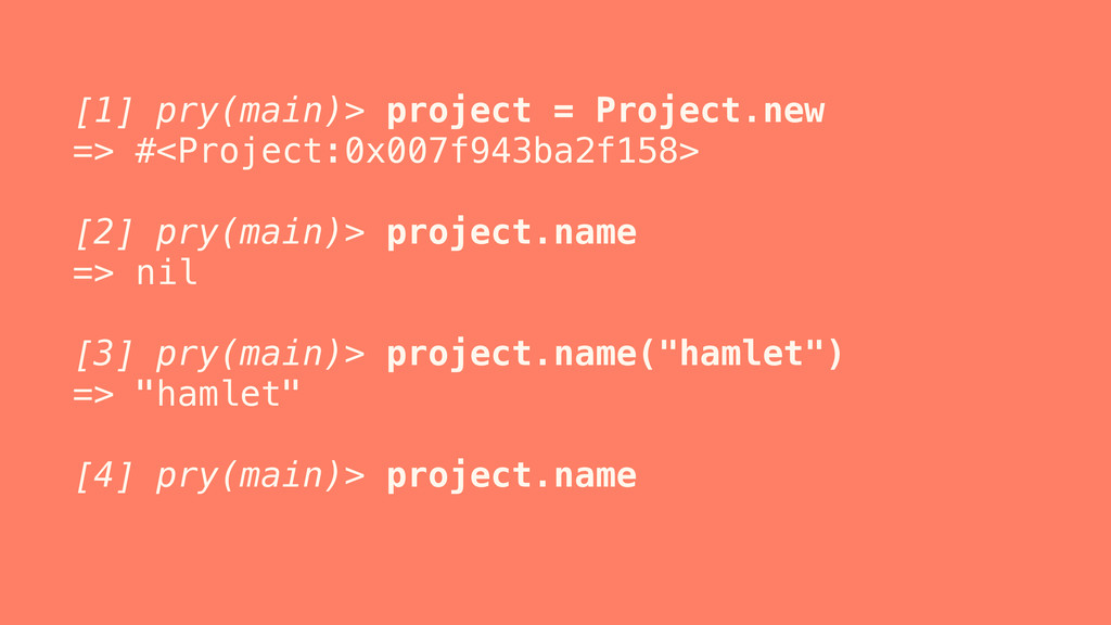 [1] pry(main)> project = Project.new => #<Proje...