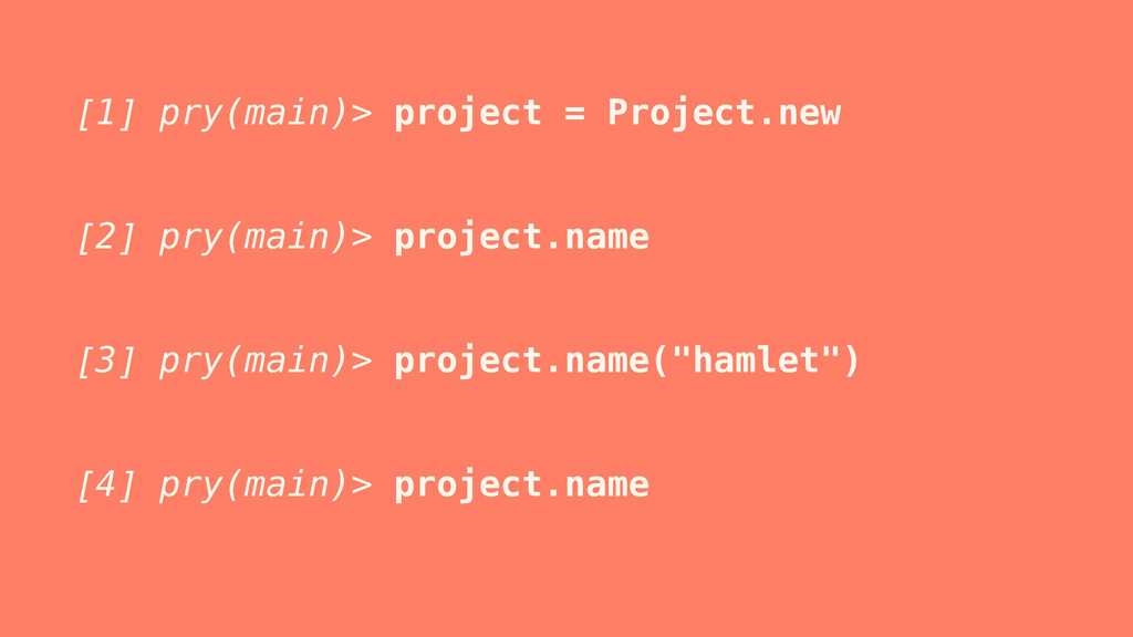 [1] pry(main)> project = Project.new [2] pry(ma...