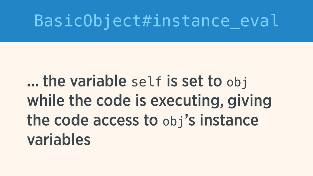 BasicObject#instance_eval ... the variable self...