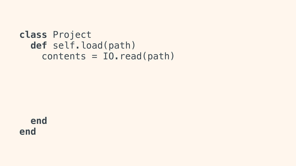 class Project def self.load(path) contents = IO...