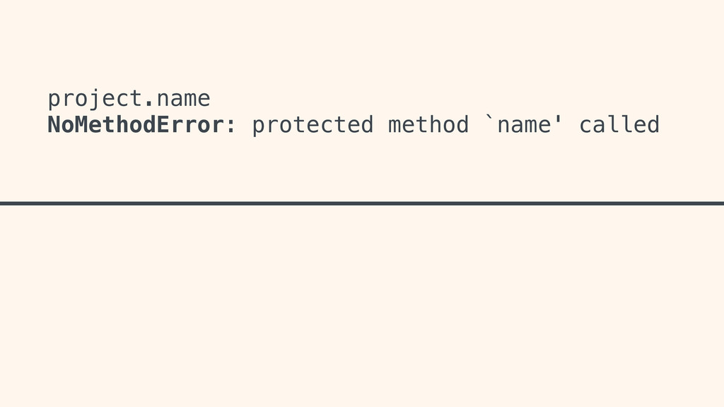 project.name NoMethodError: protected method `n...