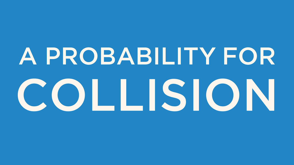 A PROBABILITY FOR COLLISION