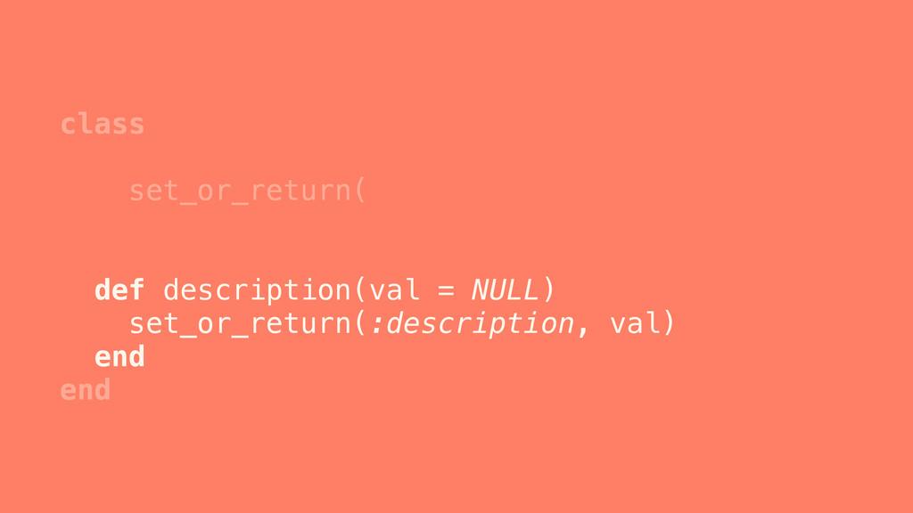 class set_or_return( set_or_return( end def des...