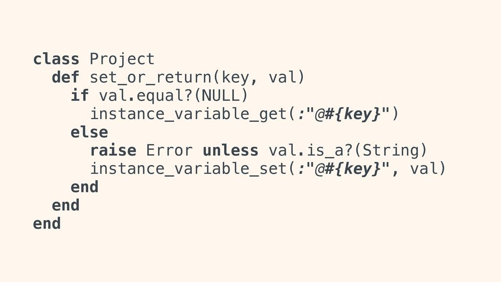 class Project def set_or_return(key, val) if va...