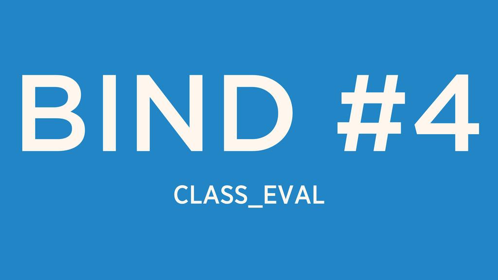 CLASS_EVAL BIND #4