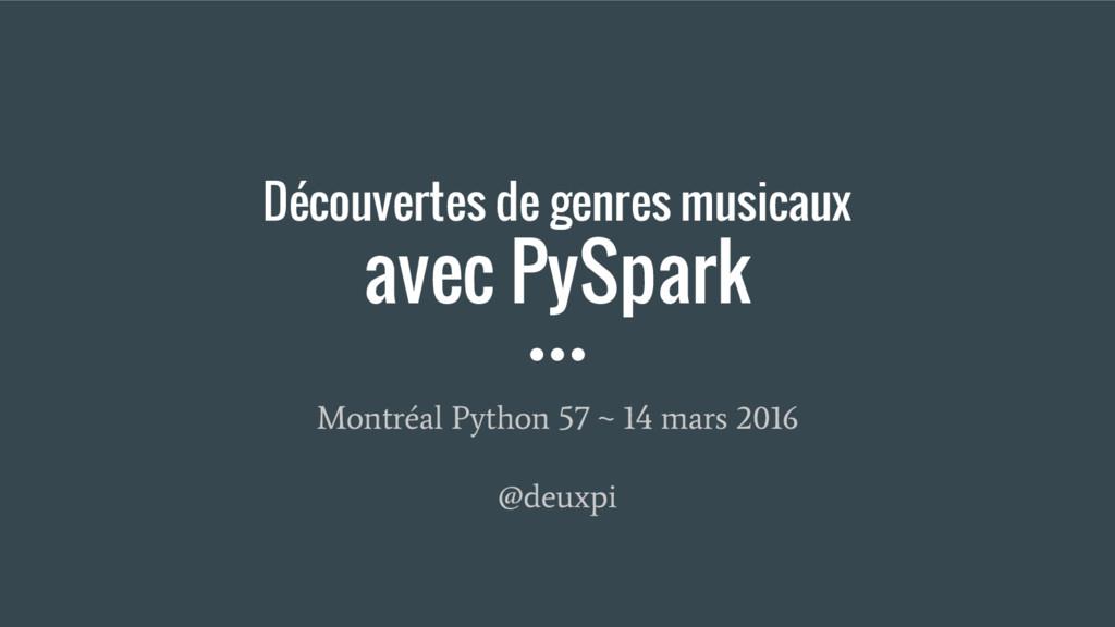 Découvertes de genres musicaux avec PySpark Mon...
