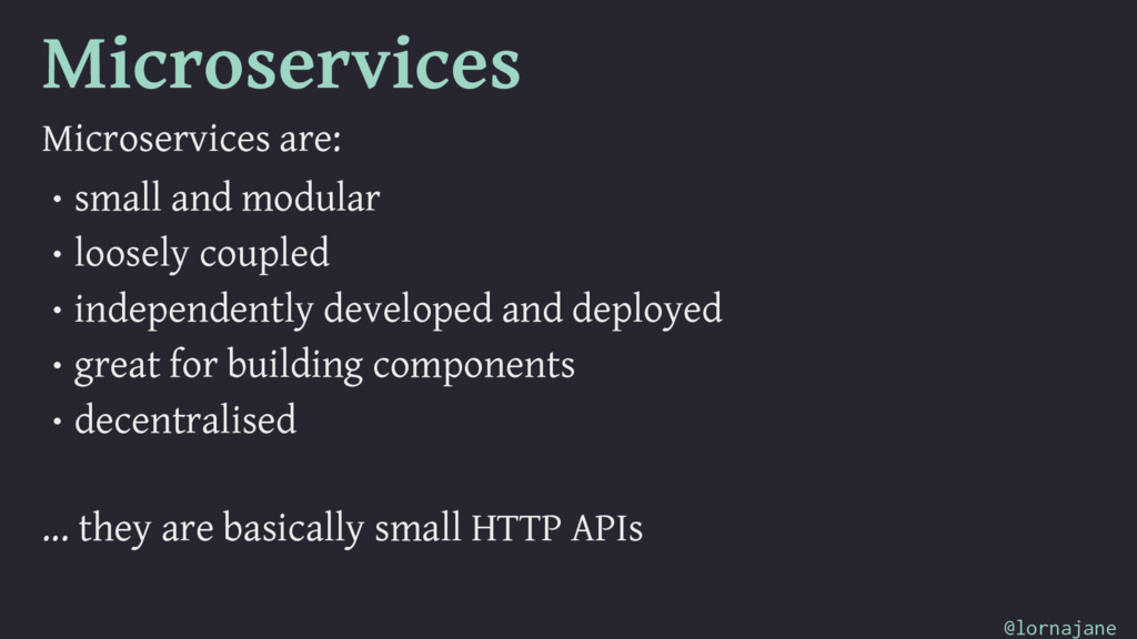 Microservices Microservices are: • small and mo...