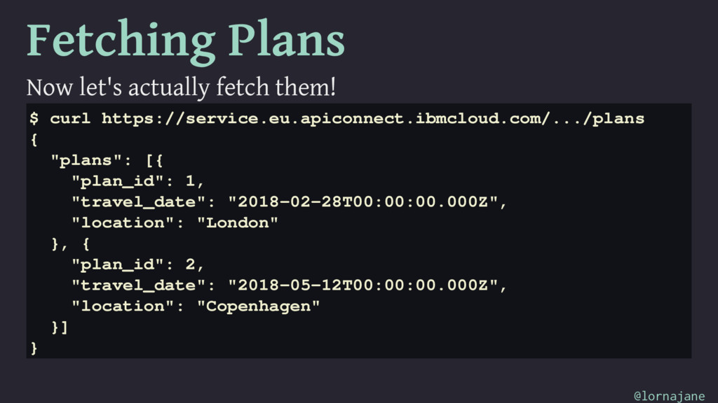 Fetching Plans Now let's actually fetch them! $...