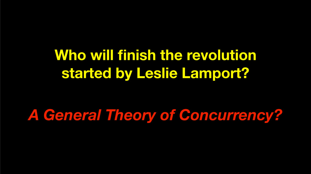Who will finish the revolution started by Leslie...