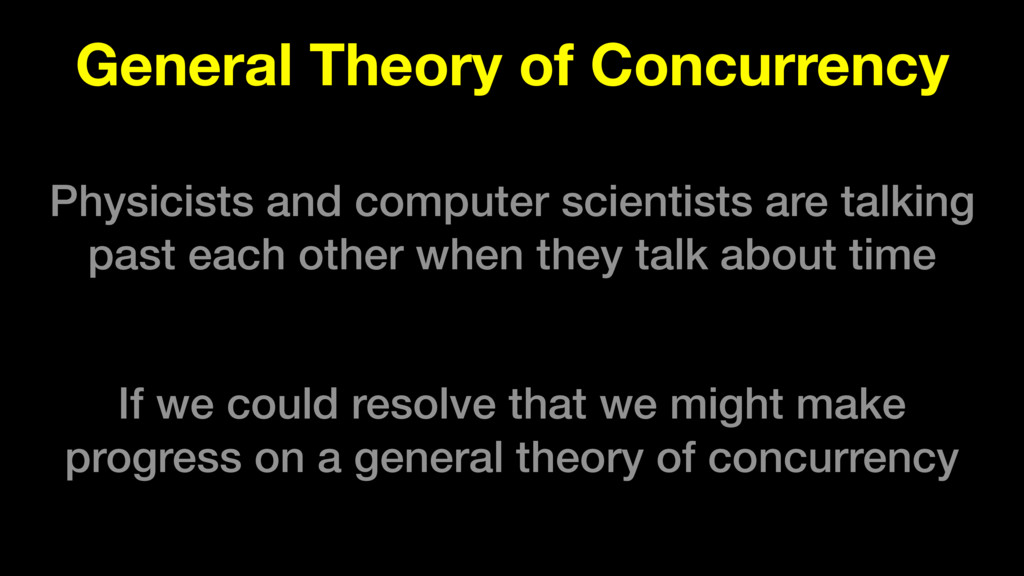 General Theory of Concurrency Physicists and co...