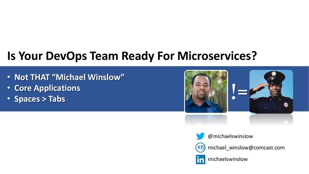 "!= • Not THAT ""Michael Winslow"" • Core Applicat..."