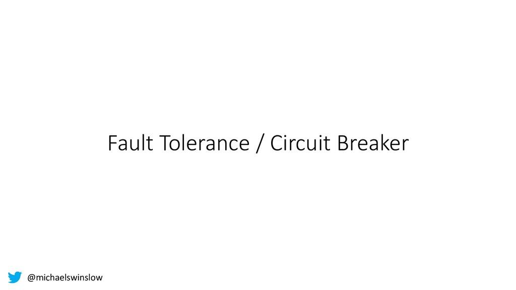 Fault Tolerance / Circuit Breaker @michaelswins...