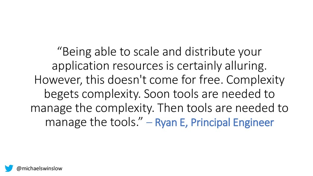 """""""Being able to scale and distribute your applic..."""